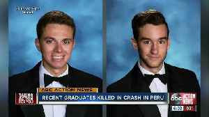 Manatee County teens killed in crash while exploring Peru days after graduating high school [Video]