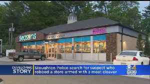 Stoughton, Canton Police Search For Man Accused Of Brainwashing Meat Cleaver During Robberies [Video]