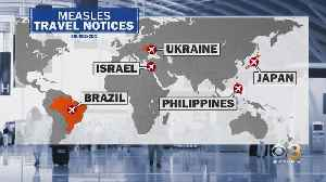 Consider Measles Outbreak When Planning Summer Travel, Health Officials Warn [Video]