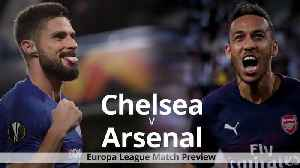 Chelsea v Arsenal: Europa League final preview [Video]