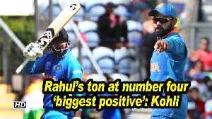 World Cup 2019 | Rahul's ton at number four 'biggest positive': Kohli [Video]