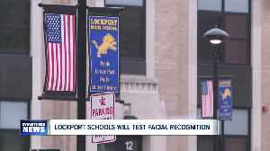 The Lockport City School District is moving forward with plans to add facial recognition technology to schools as an added layer [Video]