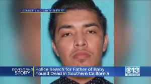 Authorities: Father Of Sacramento Baby Found Dead In SoCal May Have Fled To Mexico [Video]