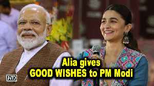Alia Bhatt gives GOOD WISHES to PM Modi [Video]