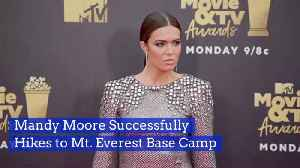 Mandy Moore Survives Hiking Mt. Everest Base Camp [Video]