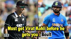World Cup 2019 | Must get Virat Kohli before he gets you: Boult [Video]