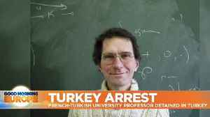 Calls grow for release of French academic who is being held in Turkey [Video]