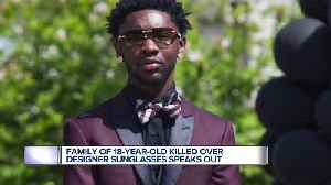 Family of 18-year-old killed over designer sunglasses speaks out [Video]