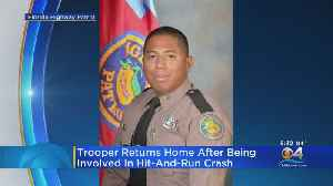 FHP Trooper Involved In Hit & Run Returns Home From Hospital [Video]