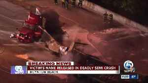 Semi driver identified after deadly wreck on I-95 in Boynton Beach [Video]