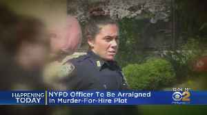 NYPD Officer To Be Arraigned In Murder-For-Hire Plot [Video]