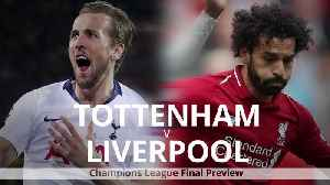 Tottenham v Liverpool: Champions League final preview [Video]