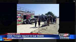 4 US Troops Injured In Car Bomb [Video]