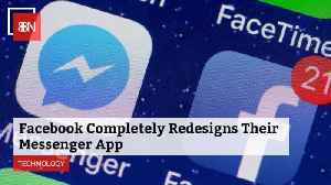 FB Totally Redesigns Messenger App [Video]