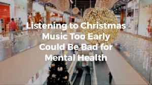 Can Listening To Christmas Music Be Bad For Your Health [Video]