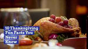Ten Thanksgiving Fun Facts We Bet You Never Knew [Video]