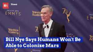 Bill Nye Doesn't Believe There Will Be Humans Living On Mars [Video]