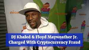 Floyd Mayweather And DJ Khaled Are In Trouble With The Law Over Crypto Deals [Video]