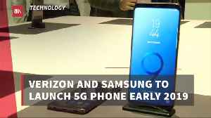 Verizon And Samsung Will Release 5G Phones Very Soon [Video]