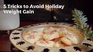 How To Avoid Holiday Weight Gain [Video]