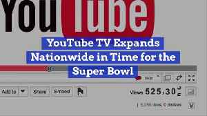 YouTube TV Expands In Time For Super Bowl [Video]