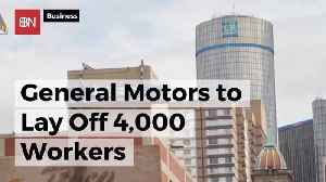 GM Is Laying Off 4000 Employees [Video]