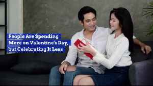 People Spent More On Valentines Day And Celebrated Less [Video]