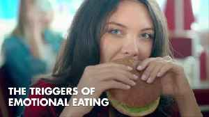What Causes Us To Eat Over Emotions [Video]