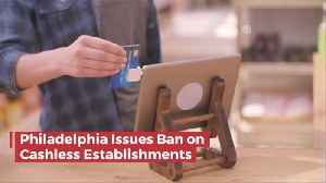 Philly Says No Cashless Establishments Allowed [Video]