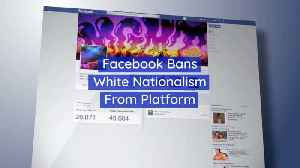 White Nationalists Wont Be Allowed On Facebook [Video]