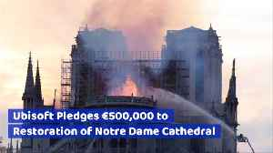 Ubisoft Pledges Big Bucks For Notre Dame Restoration [Video]