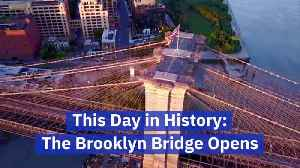 The Day The Brooklyn Bridge Was Opened [Video]
