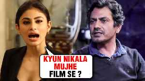 Mouni Roy Thrown Out Of This film Opposite Nawazuddin Siddiqui [Video]