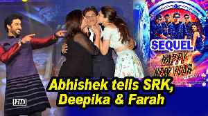 'Happy New Year' Sequel time: Abhishek tells SRK, Deepika & Farah [Video]