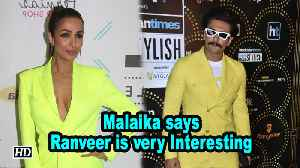 Malaika on Fashion ICON: Ranveer is very Interesting [Video]