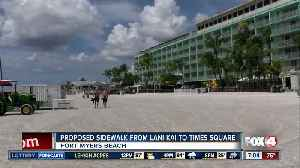 Sidewalk proposed from Lani Kai to Times Square in Fort Myers Beach [Video]