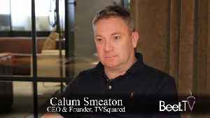 Shaped By DTC Brands, Ecosystem Embraces Television Ad Attribution: TVSquared's Smeaton [Video]