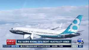 FAA warns Boeing 737s may have faulty wings [Video]