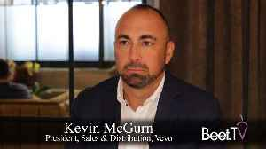 Vevo's McGurn: After Shift In Distribution, Video Ad Inventory Expected To Sell Out In UpFront [Video]