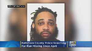 Baltimore County Police Searching For Man Missing Since April [Video]