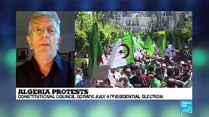 Algeria protests : constitutional council scraps July 4 presidential election [Video]