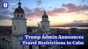 Trump Admin Announces Travel Restrictions to Cuba [Video]