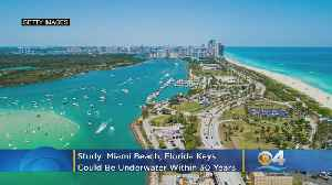 Study: Miami Beach, Florida Keys Could Be Underwater Within 30 Years [Video]