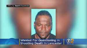 Man Wanted For Questioning In Woman's Shooting Death In Lancaster [Video]