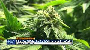 Fort Atkinson Police Department orders local stores to stop selling CBD oil [Video]