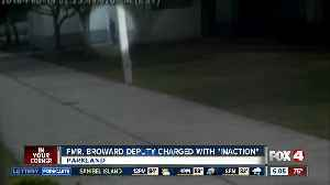 """Former Broward Deputy charged with """"inaction"""" in Parkland shooting [Video]"""