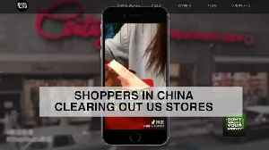 Shoppers in China are clearing out US stores [Video]
