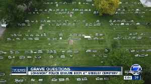 Longmont police exhume body from a Greeley cemetery as part of an ongoing investigation [Video]