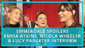 Emmerdale spoilers: Lucy Pargeter, Emma Atkins and Nicola Wheeler on new era for the soap [Video]