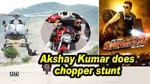 Akshay Kumar does chopper stunt for 'Sooryavanshi' [Video]